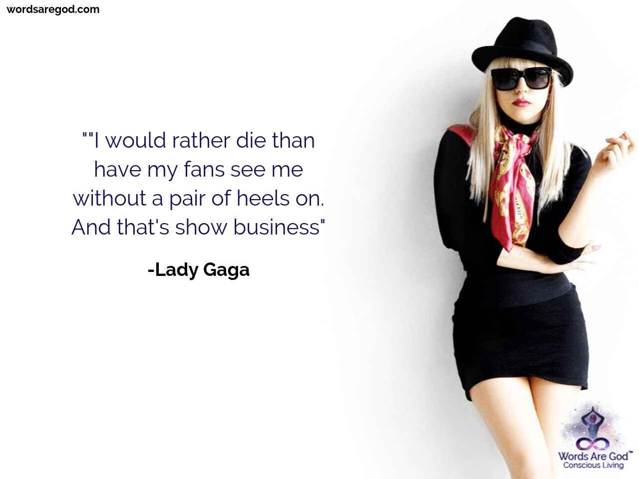Lady Gaga Life Quote by Lady Gaga