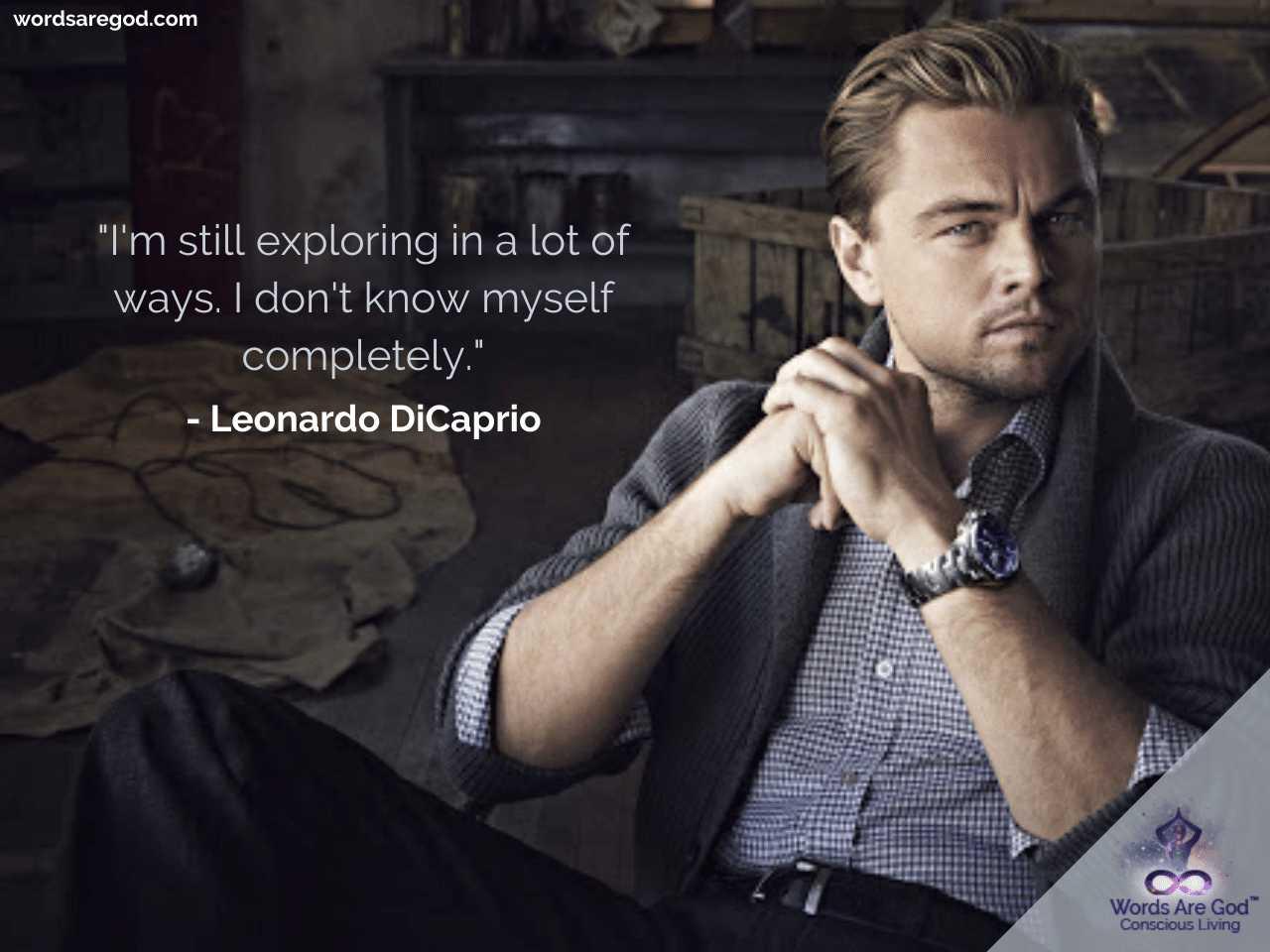 Leonardo DiCaprio Life Quotes by Leonardo DiCaprio