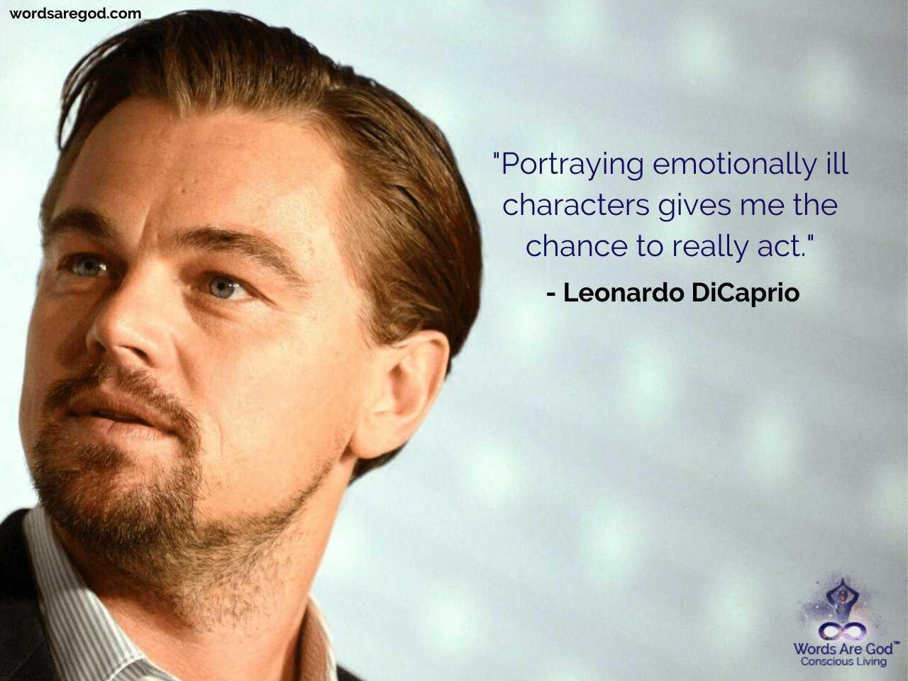 Leonardo DiCaprio Motivational Quotes by Leonardo DiCaprio