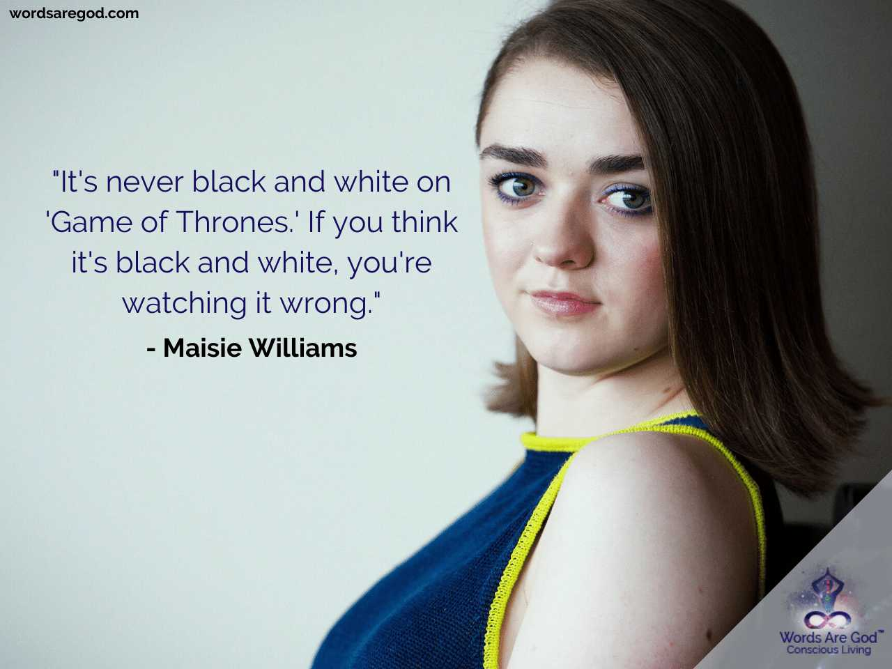 Maisie Williams Life Quotes