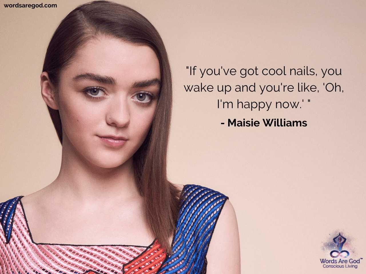 Maisie Williams Motivational Quotes by Maisie Williams