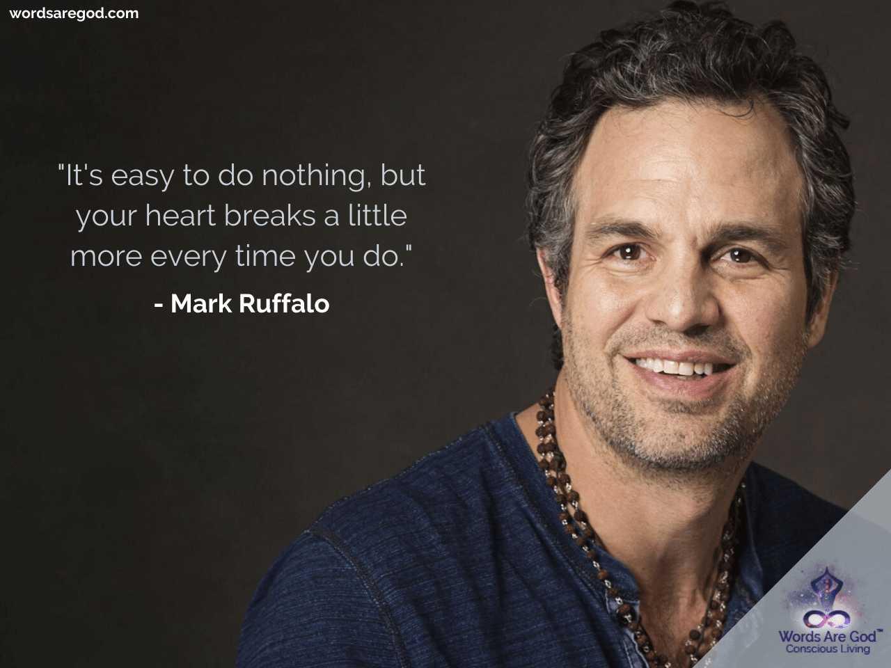 Mark Ruffalo Best Quotes by Mark Ruffalo