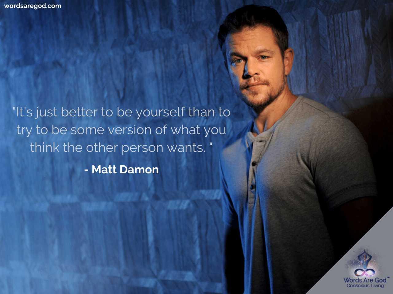 Matt Damon Best Quote by Matt Damon