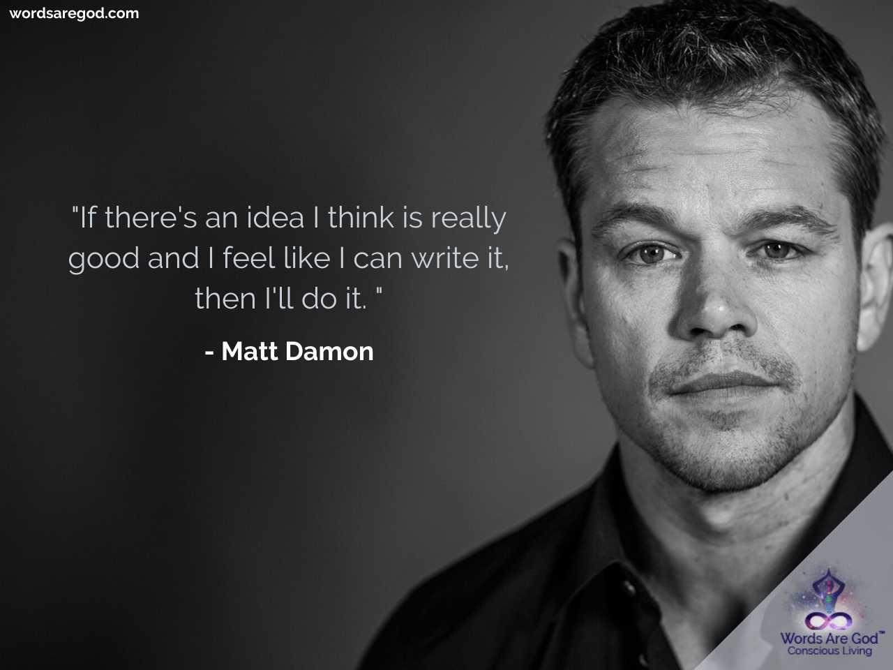 Matt Damon Life Quote by Matt Damon