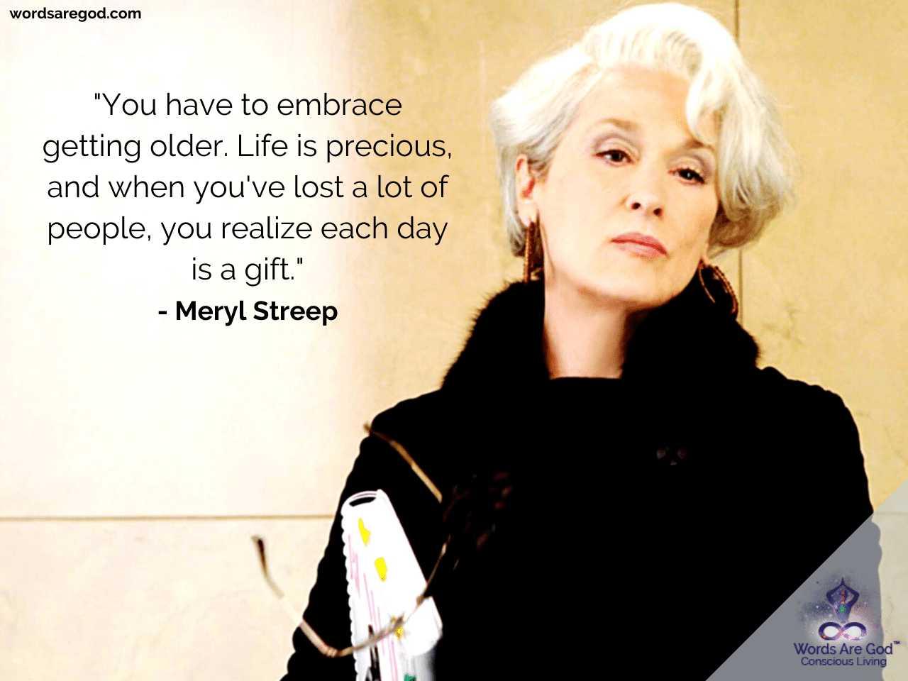 Meryl streep Life Quotes by Meryl Streep
