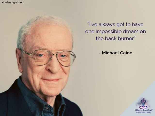 Michael Caine Best Quotes by Michael Caine