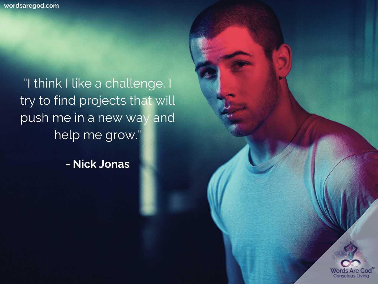 Nick Jonas Life Quote by Nick Jonas