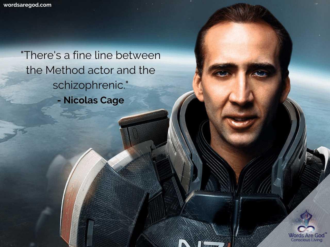 Nicolas Cage Life Quotes by Nicolas Cage