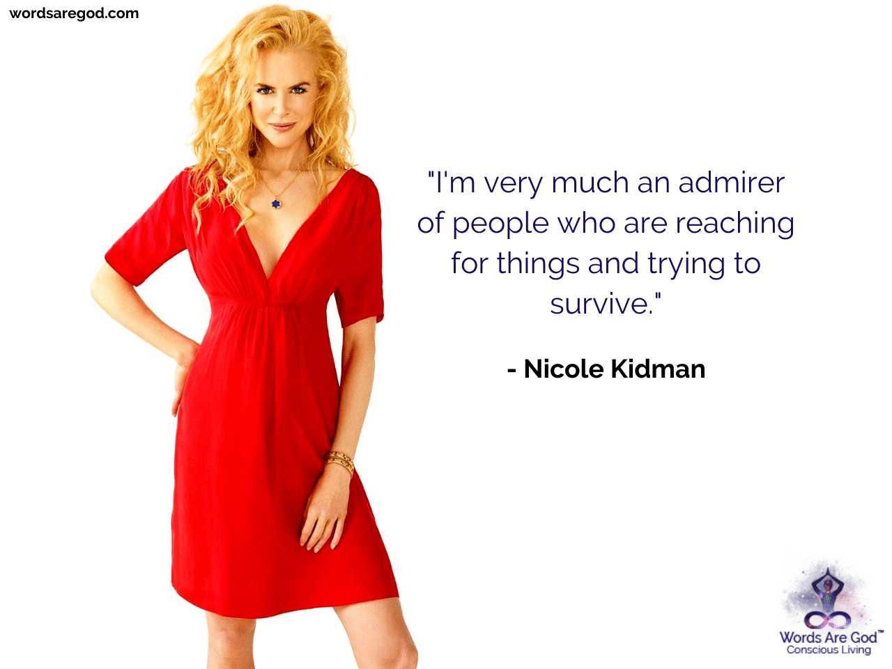 Nicole Kidman Inspirational Quote by Nicole Kidman
