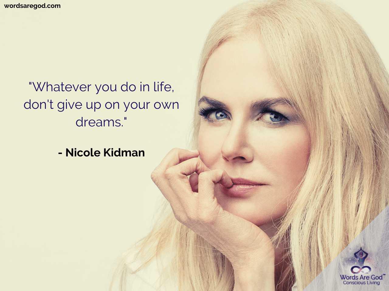 Nicole Kidman Life Quote