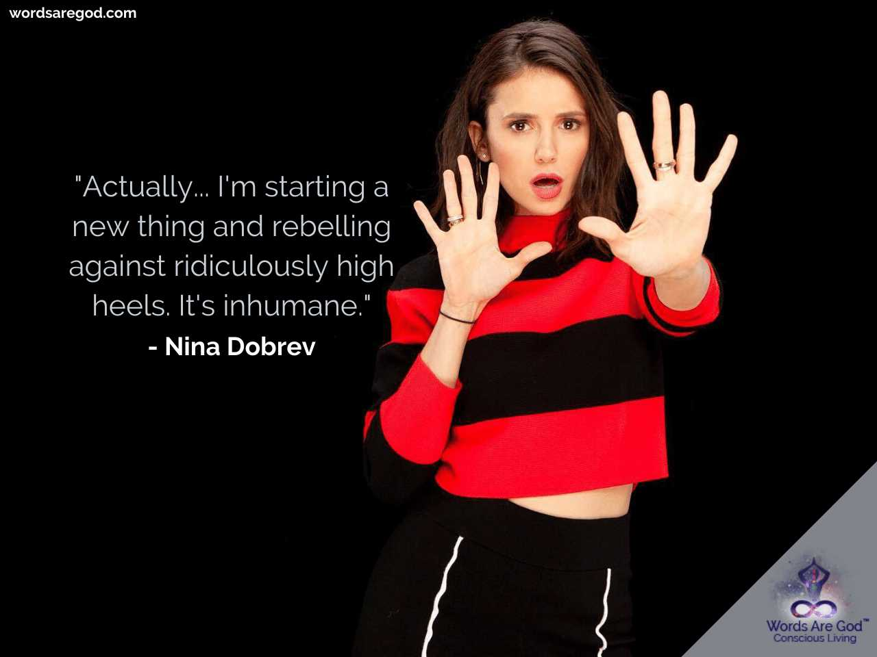 Nina Dobrev Inspirational Quotes