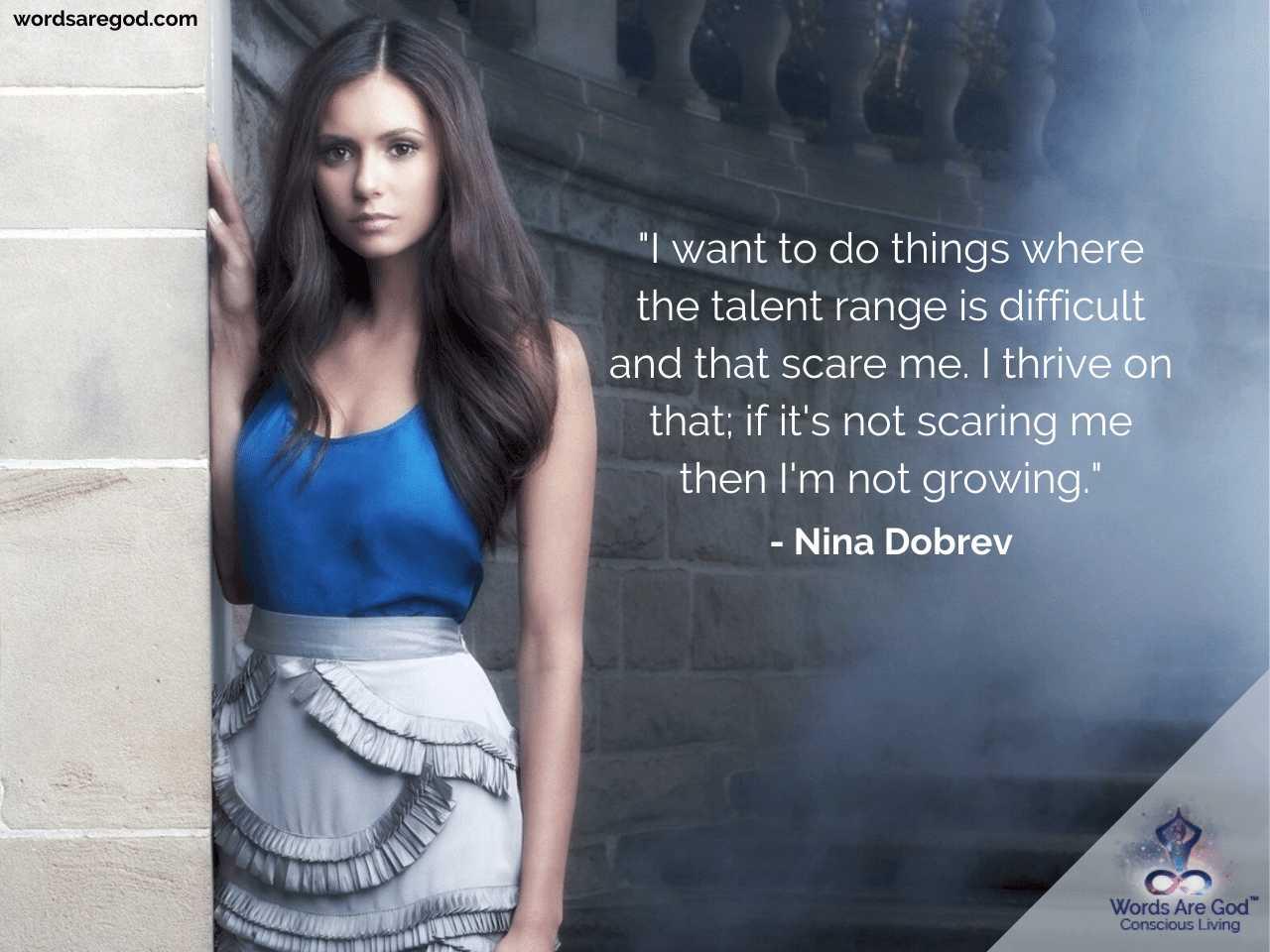 Nina Dobrev Inspirational Quotes