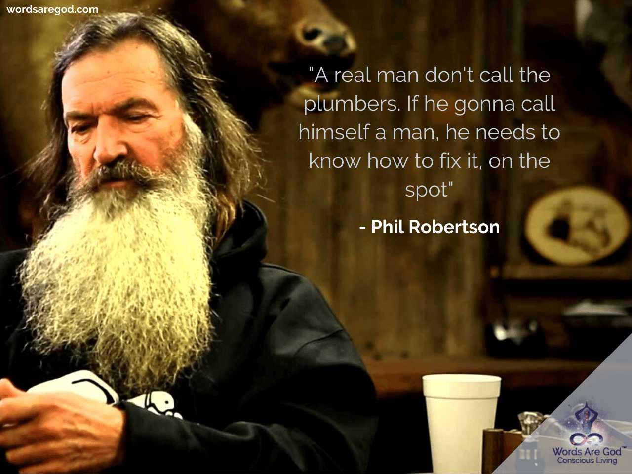Phil Robertson Life Quote