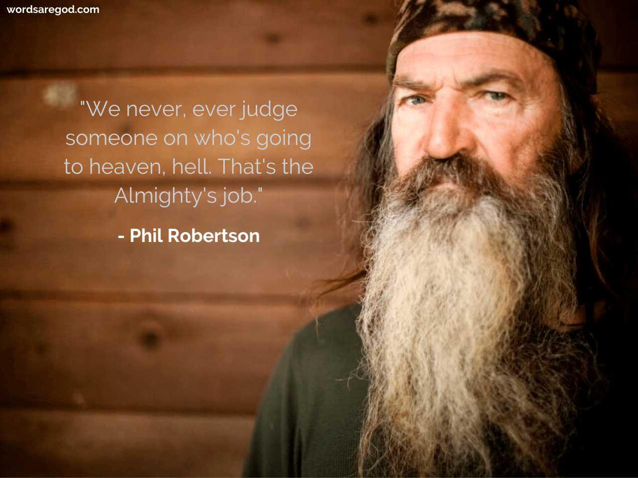 Phil Robertson Motivational Quote