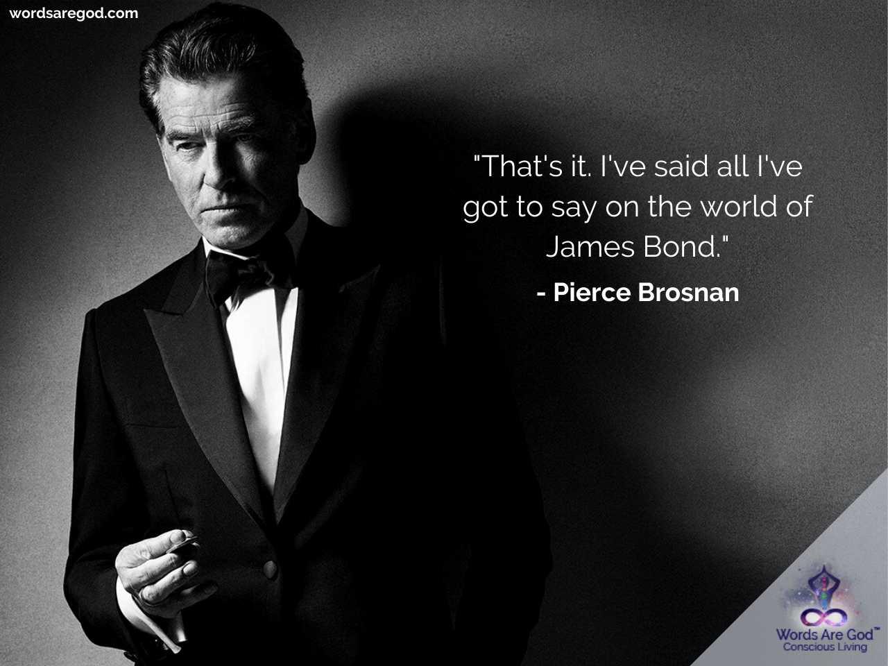 Pierce Brosnan Motivational Quotes
