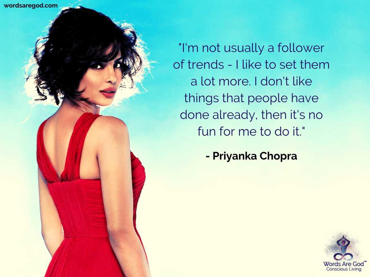 Priyanka Chopra Best Quote by Priyanka Chopra