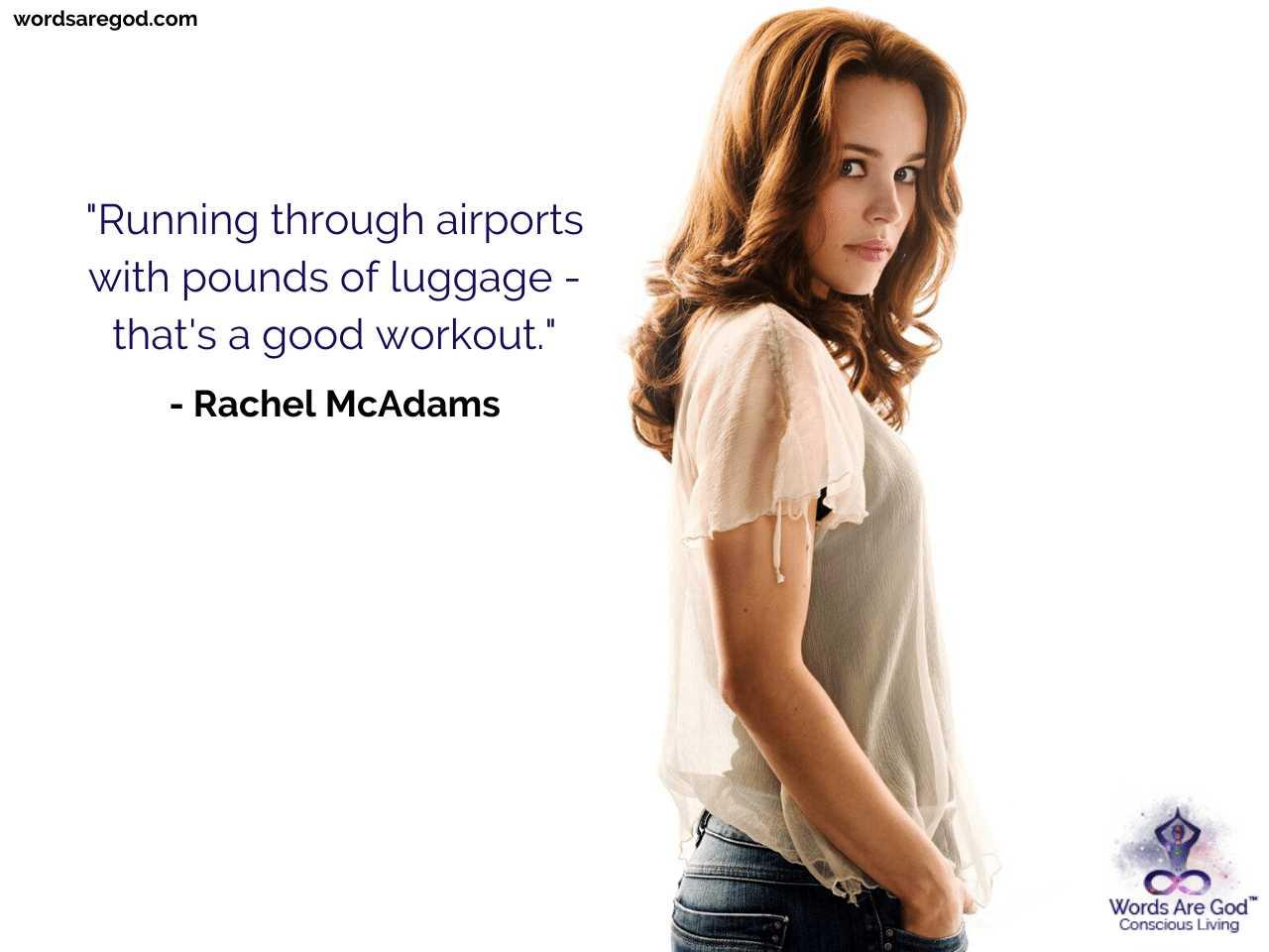 Rachel McAdams Life Quotes by Rachel McAdams