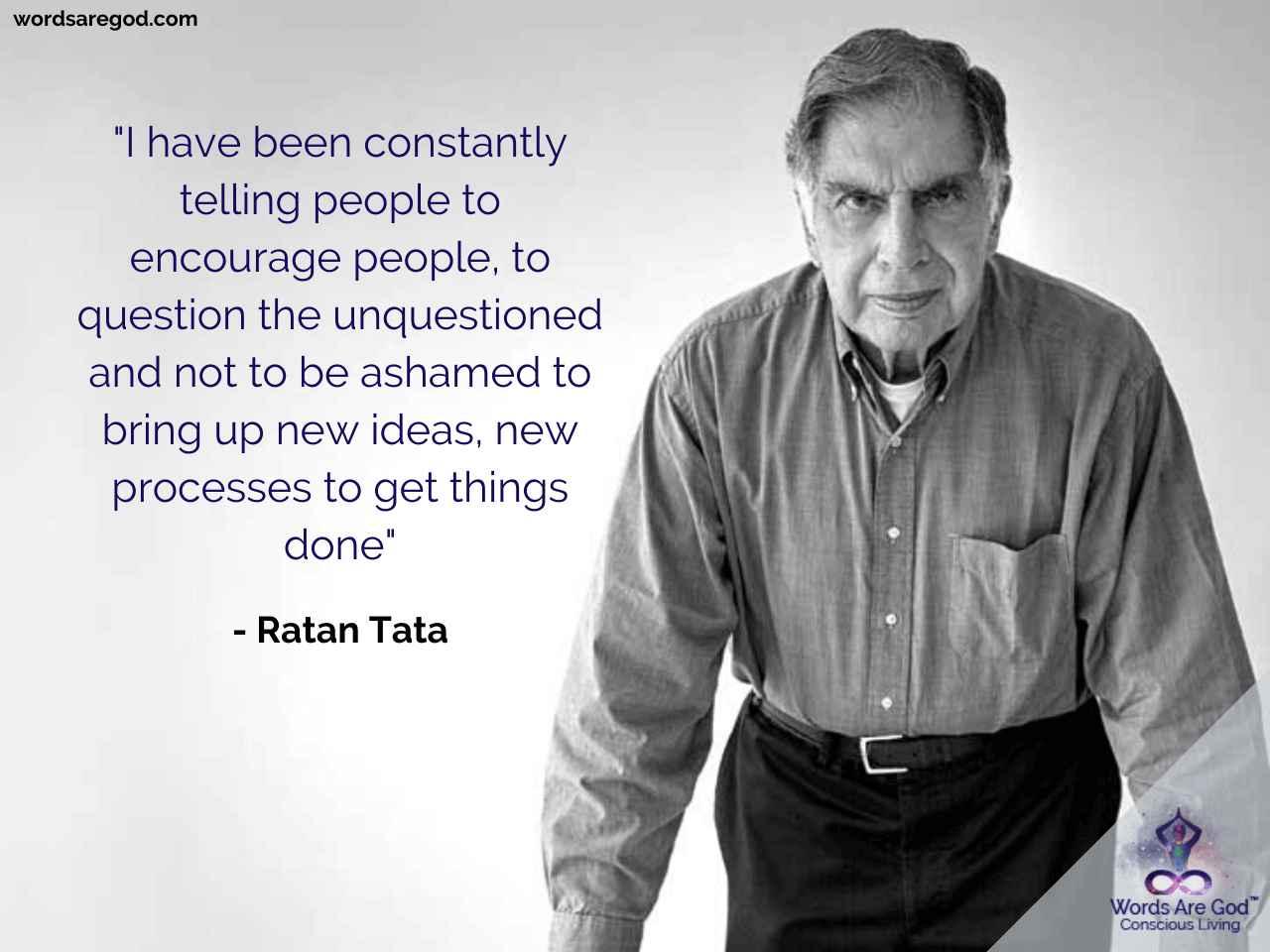 Ratan Tata Life Quote by Ratan Tata