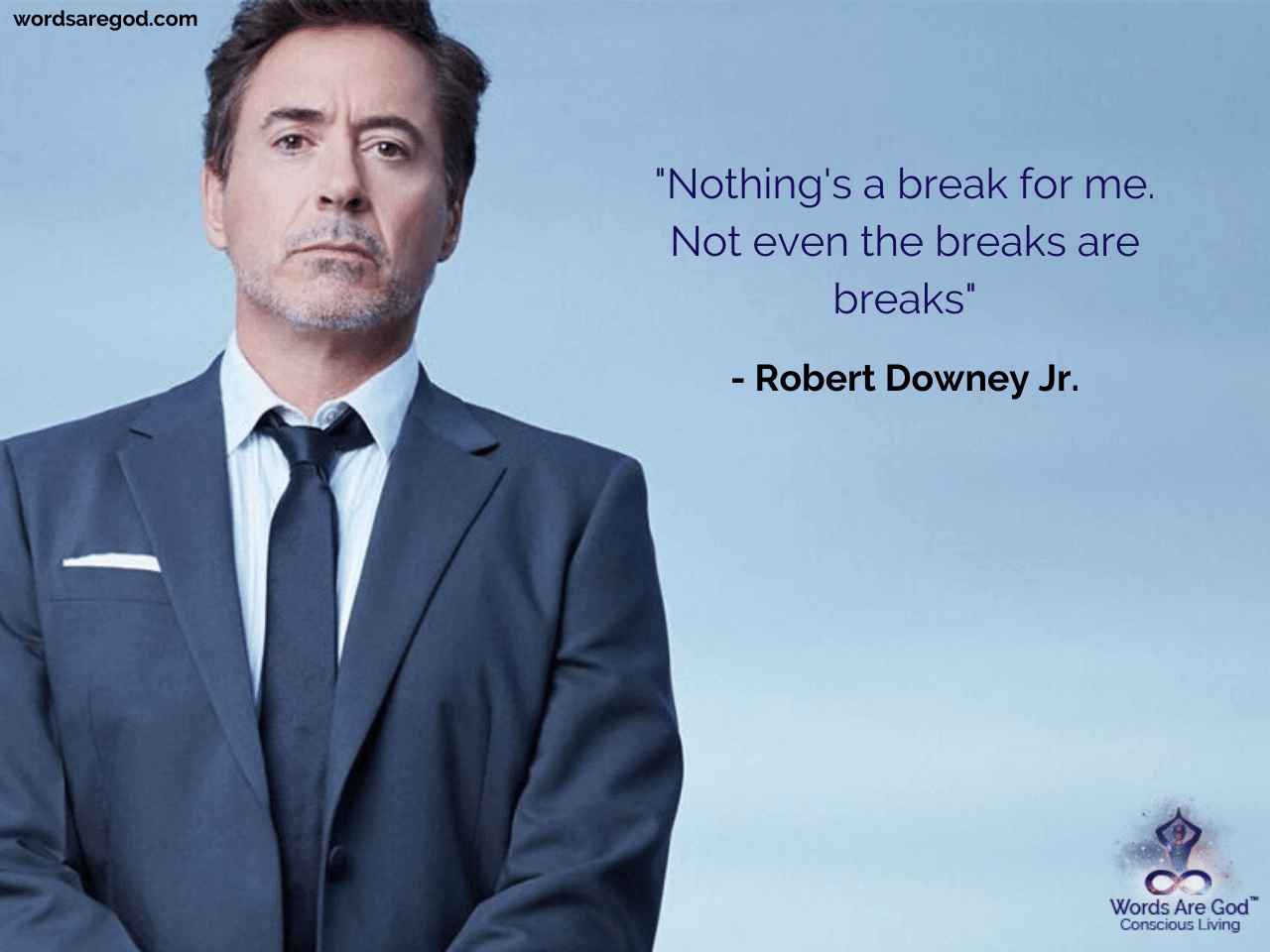 Robert Downey Jr. Best Quote by Robert Downey Jr.