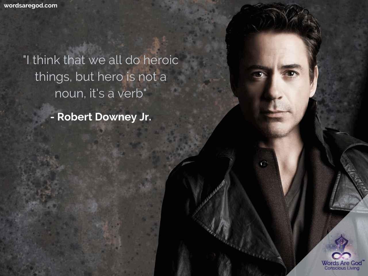Robert Downey Jr. Inspirational Quote by Robert Downey Jr.