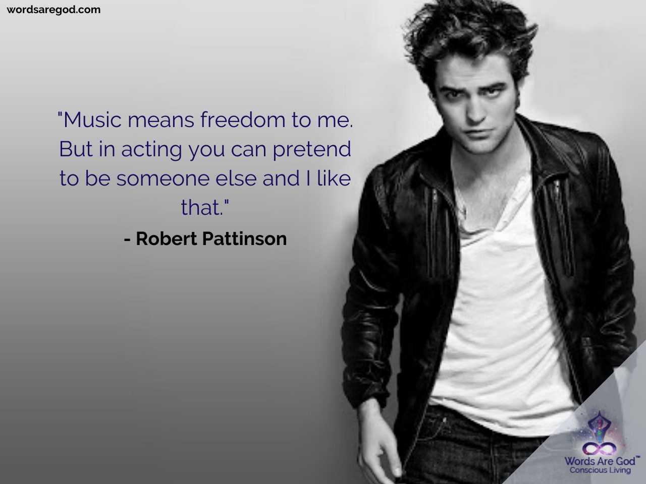 Robert Pattinson Best Quotes by Robert Pattinson