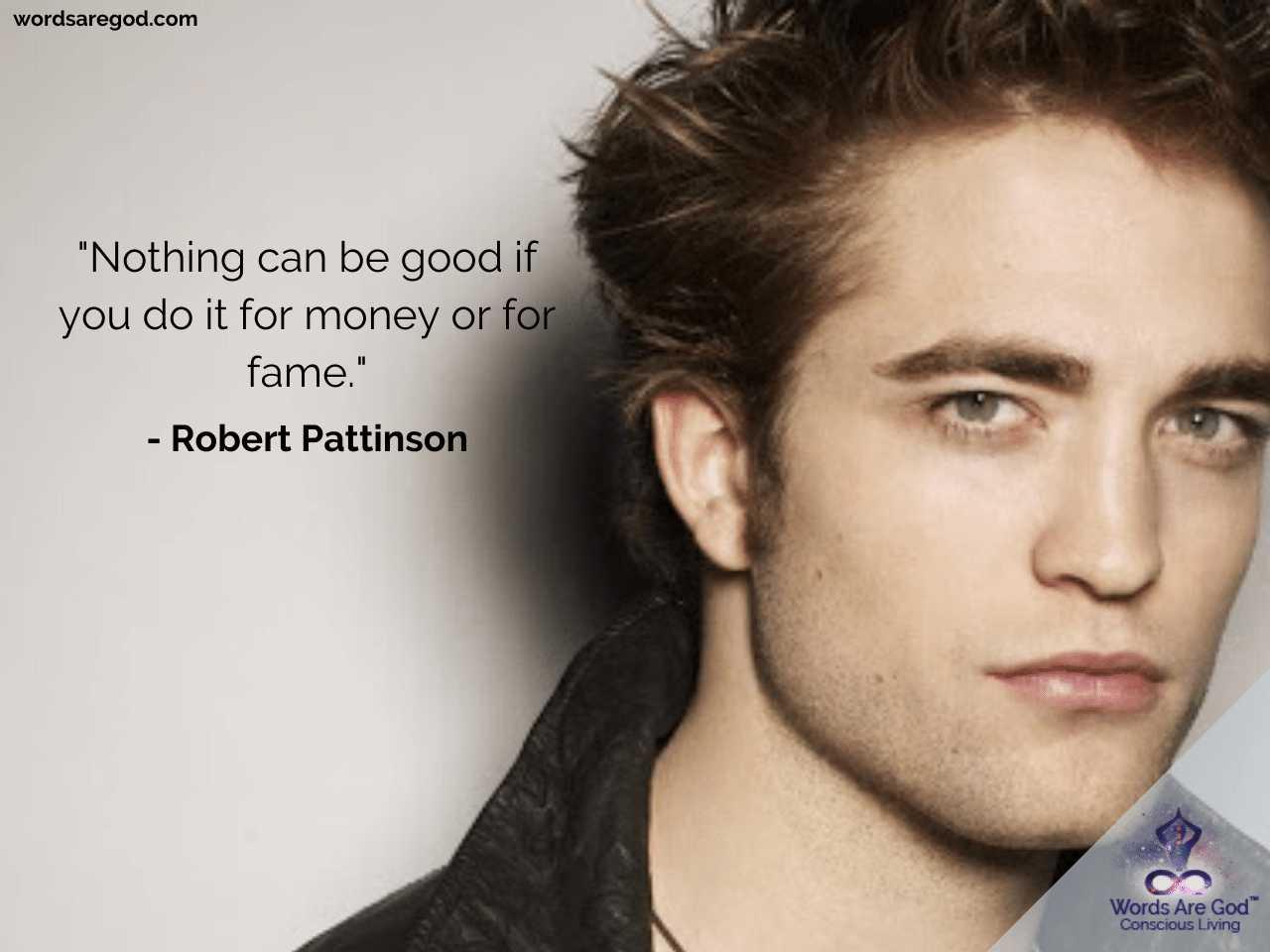 Robert Pattinson Life Quotes by Robert Pattinson