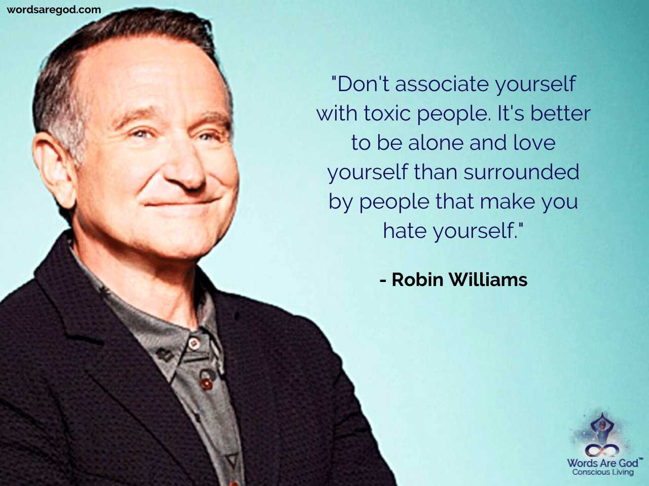 Robin Williams Best Quote by Robin Williams
