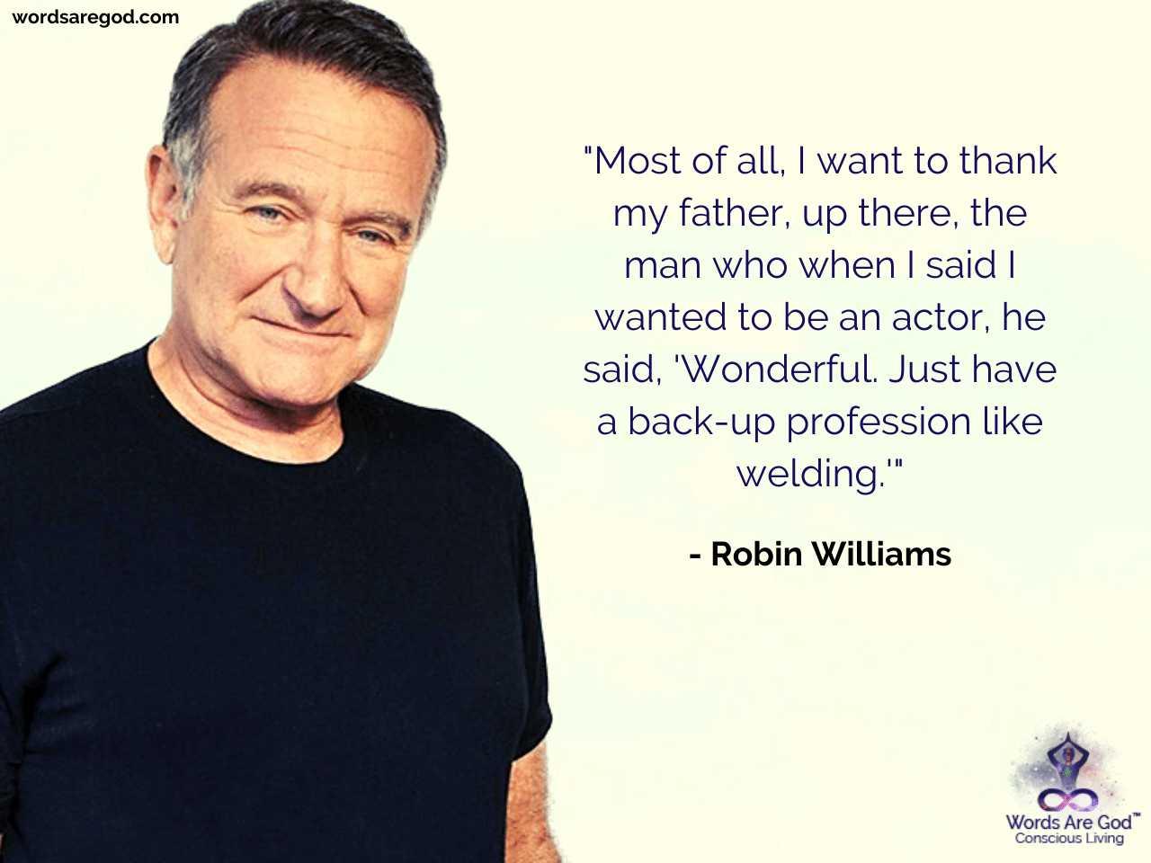 Robin Williams Life Quote by Robin Williams