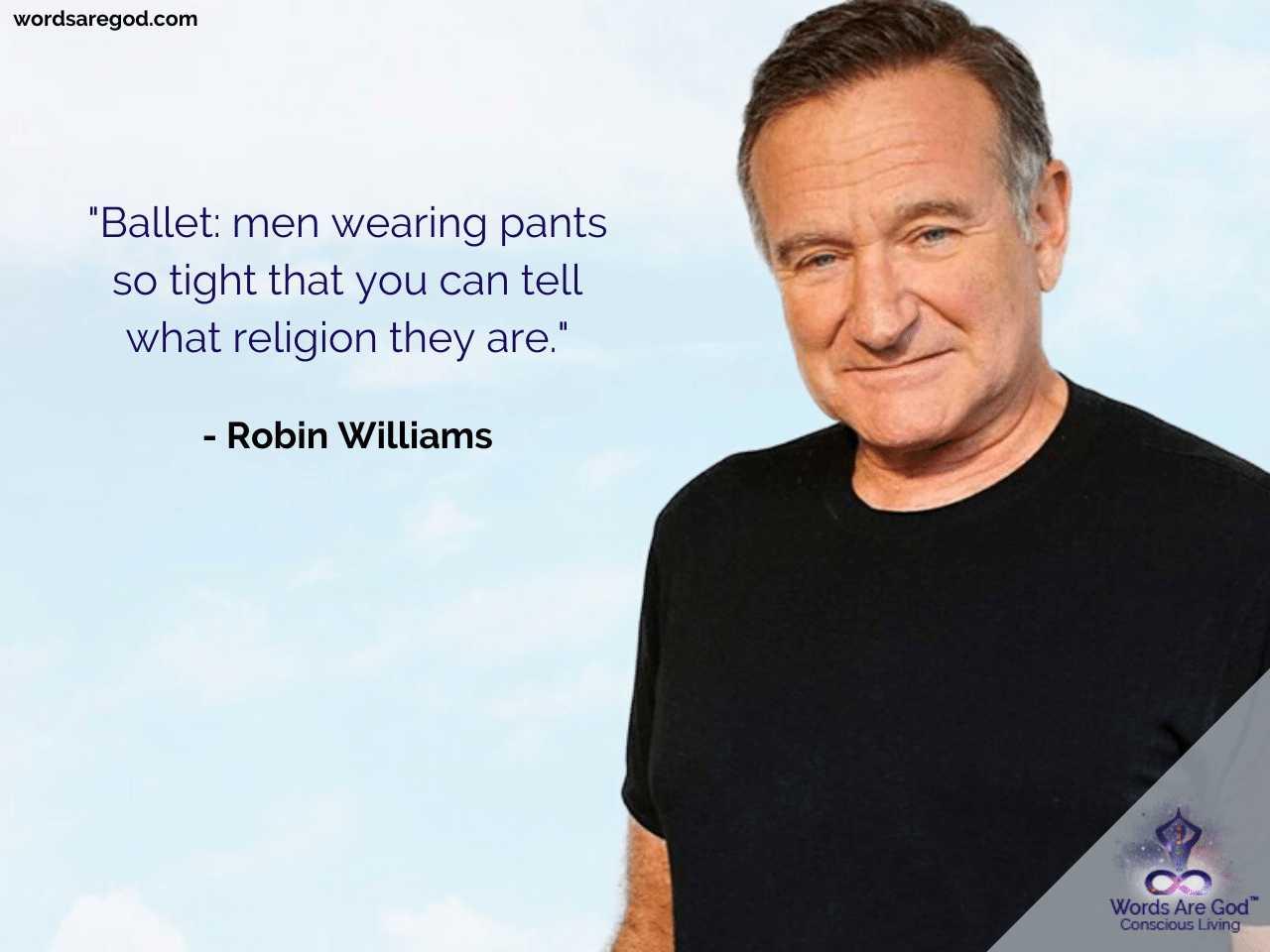 Robin Williams Life Quote