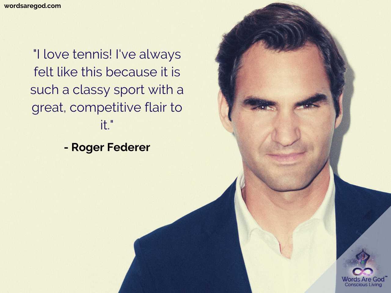 Roger Federer Best Quote by Roger Federer