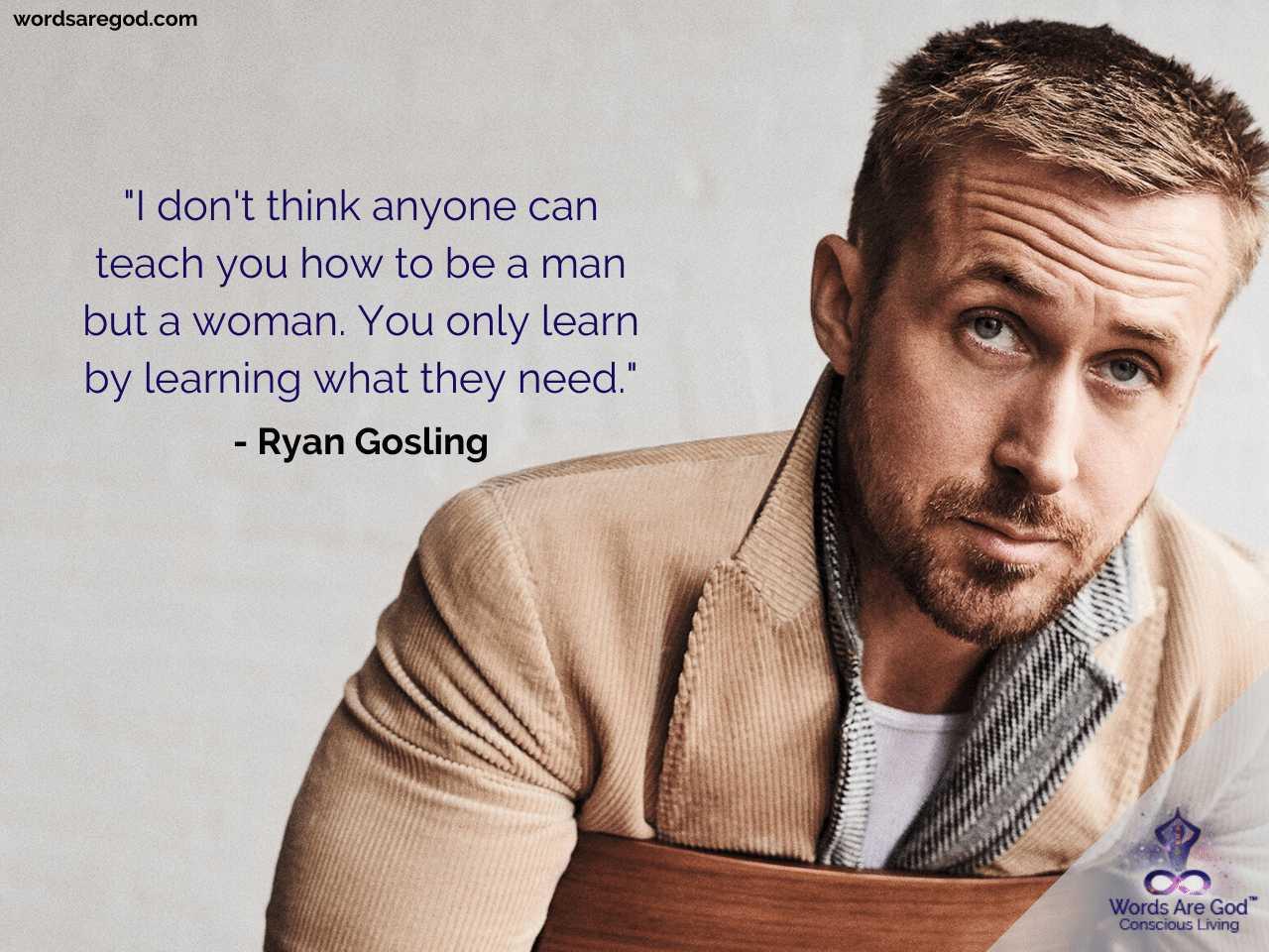 Ryan Gosling Inspirational Quotes by Ryan Gosling
