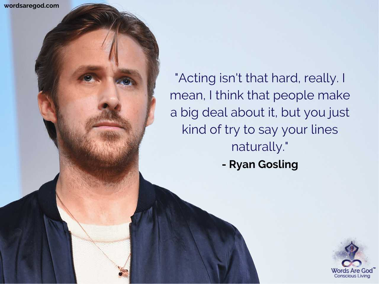 Ryan Gosling Inspirational Quotes by Ryan Gosling