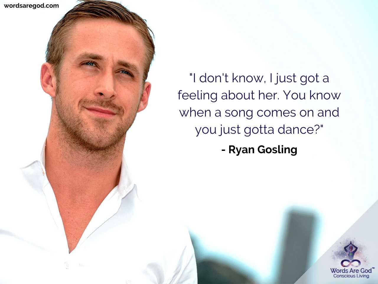 Ryan Gosling Life Quotes by Ryan Gosling