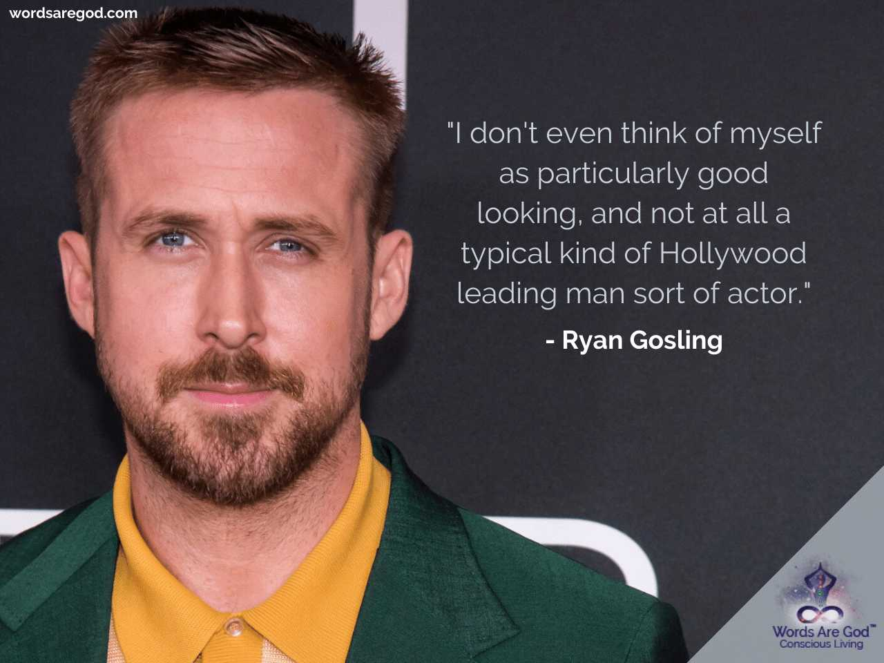 Ryan Gosling Motivational Quotes by Ryan Gosling