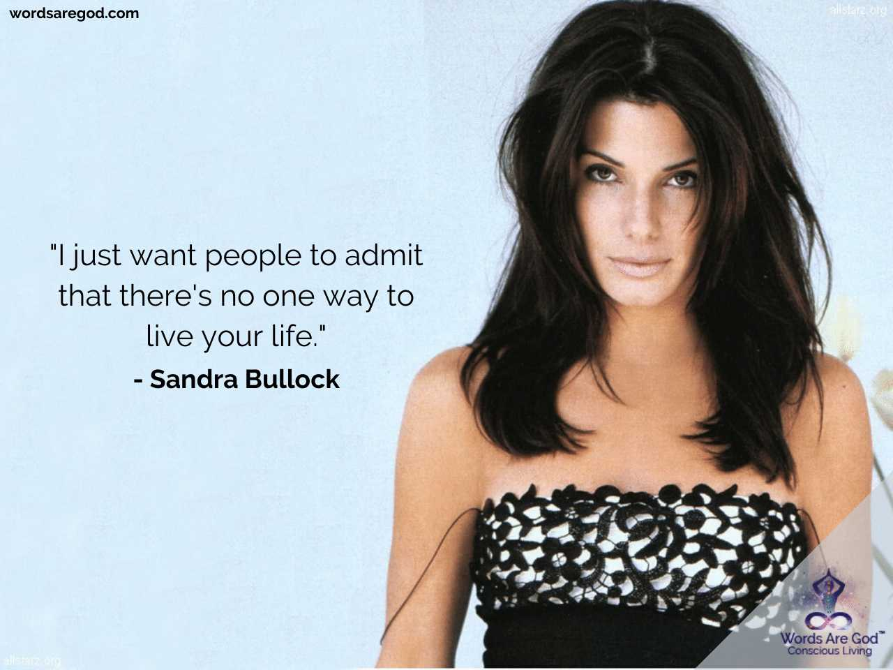 Sandra Bullock Inspirational Quotes by Sandra Bullock
