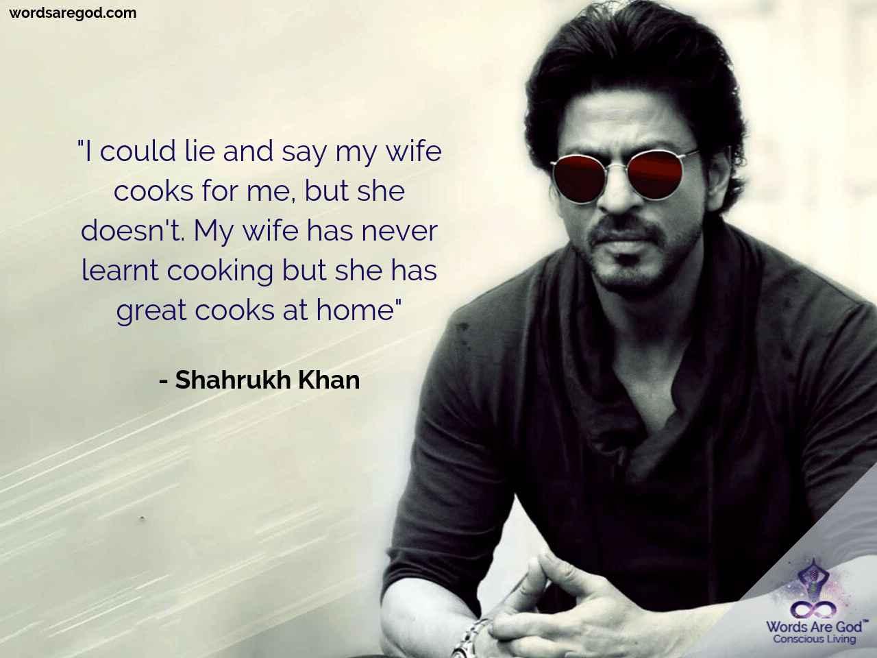 Shahrukh Khan Motivational Quote by Shahrukh Khan