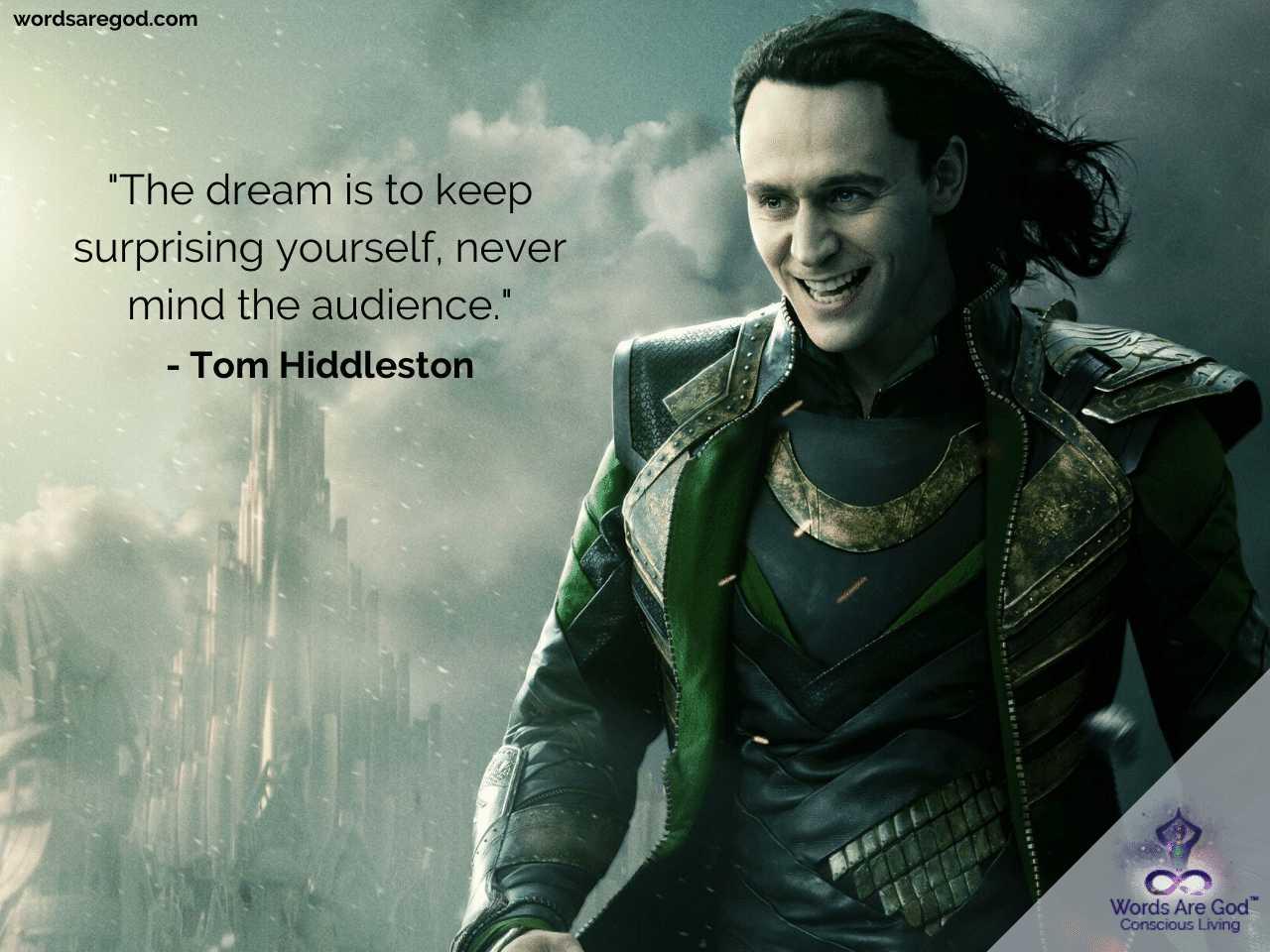 Tom Hiddleston Life Quotes by Tom Hiddleston