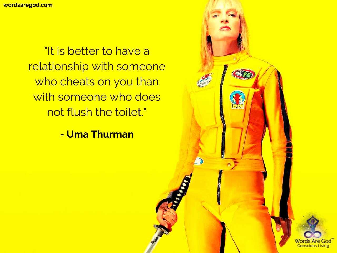Uma Thurman Life Quote by Uma Thurman