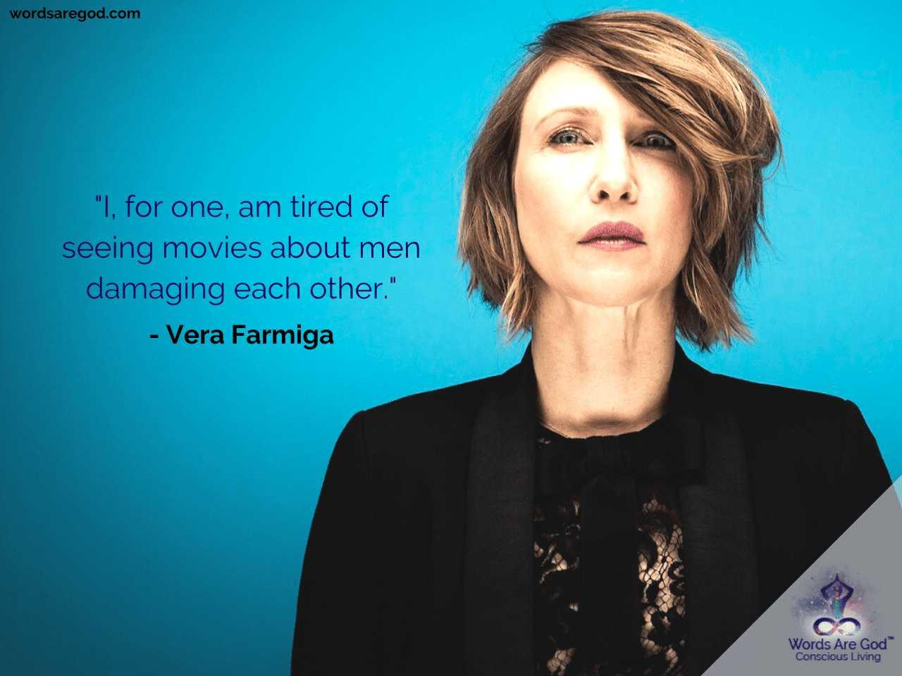 Vera Farmiga Best Quotes by Vera Farmiga
