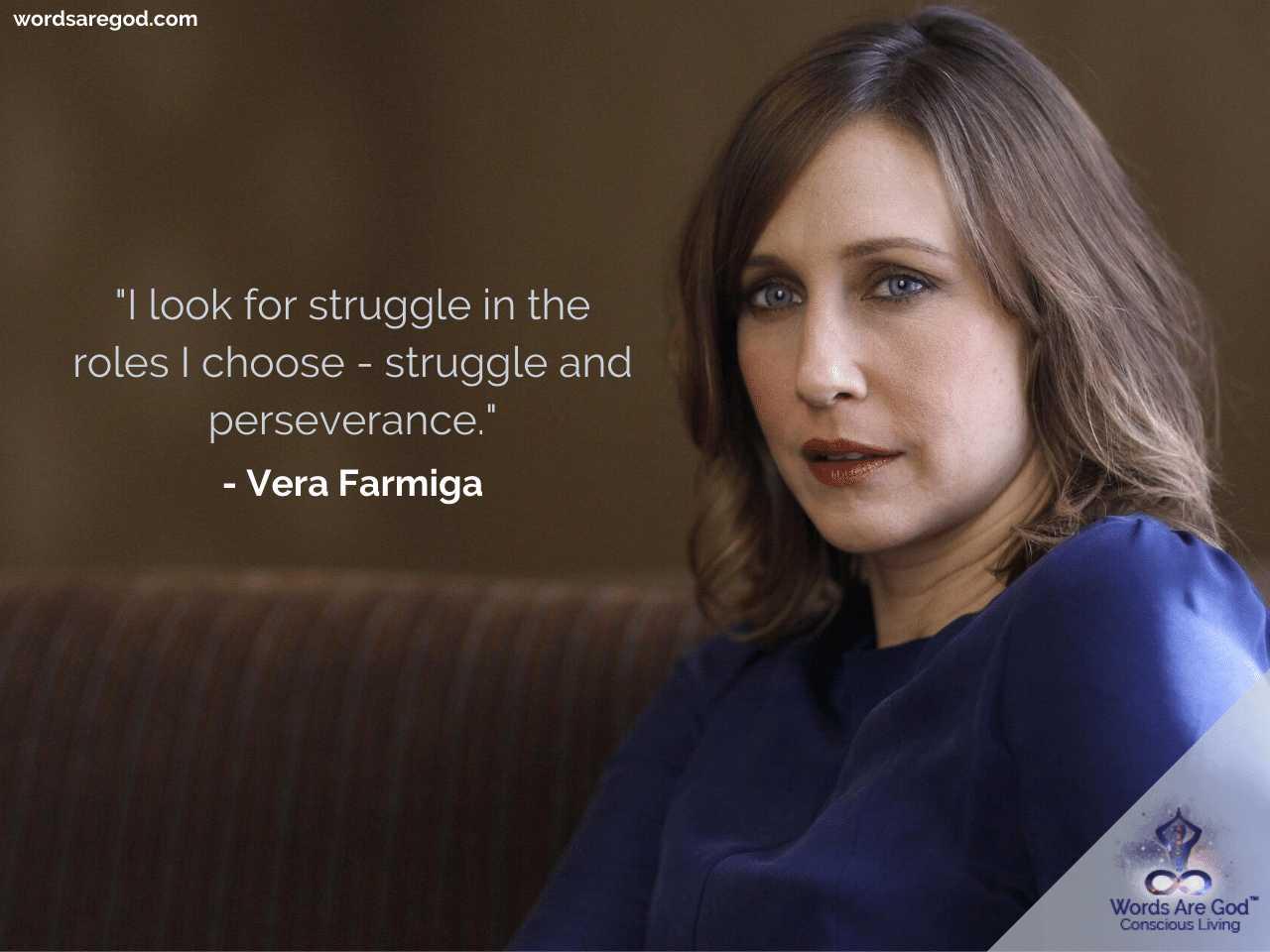 Vera Farmiga Life Quotes by Vera Farmiga