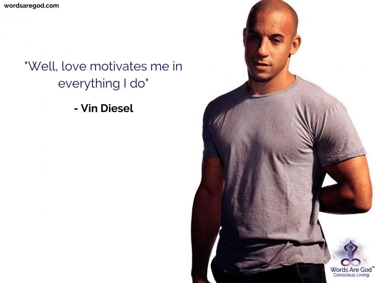 Vin Diesel Best Quote by Vin Diesel