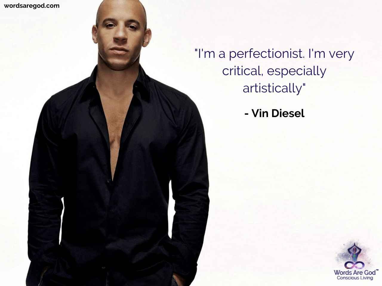 Vin Diesel Inspirational Quote by Vin Diesel