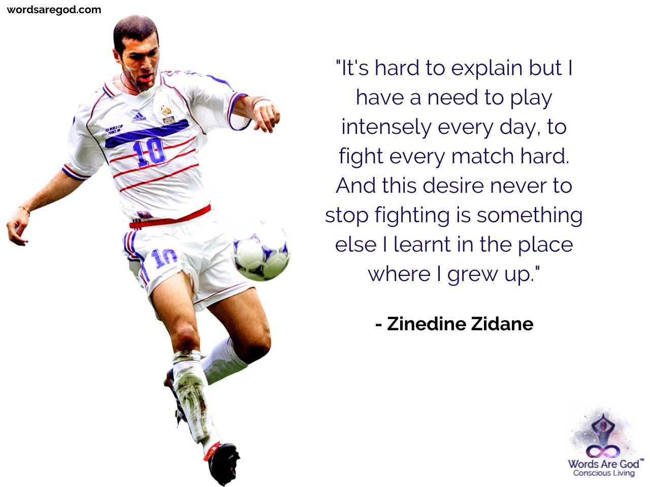 Zinedine Zidane Best Quote by Zinedine Zidane
