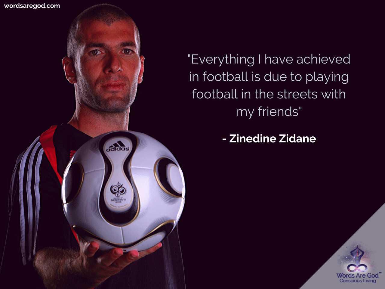 Zinedine Zidane Inspirational Quote by Zinedine Zidane